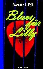 Blues für Lilly by Werner J. Egli