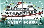 Unser Schiff by Antje von Stemm