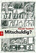 Mitschuldig? by Harald Tondern