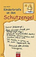 Kinderbriefe an den Schutzengel by Uwe Wolff
