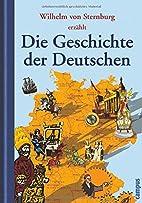 Die Geschichte der Deutschen by Wilhelm von…