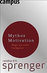 Mythos Motivation: Wege aus einer Sackgasse…
