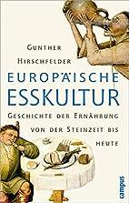 Europäische Esskultur. Eine Geschichte der…