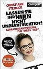 Lassen Sie Ihr Hirn nicht unbeaufsichtigt!: Gebrauchsanweisung für Ihren Kopf - Christiane Stenger