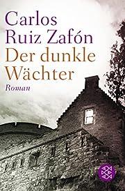 Der dunkle Wächter: Roman – tekijä:…