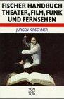 Fischer Handbuch Theater, Film, Funk und…