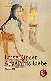 Abaelards Liebe : Roman – tekijä: Luise…