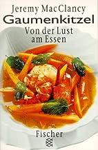 Gaumenkitzel. Von der Lust am Essen. by…