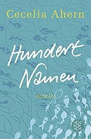 Hundert Namen: Roman av Cecelia Ahern