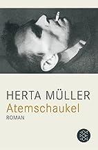 Atemschaukel : Roman by Herta Müller