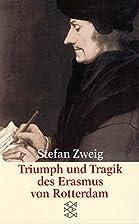 Triumph und Tragik des Erasmus von Rotterdam…