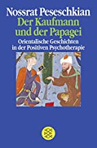 Der Kaufmann und der Papagei. Orientalische…