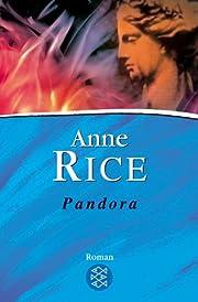 Pandora: Roman de Anne Rice
