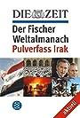 DIE ZEIT Der Fischer Weltalmanach aktuell Pulverfass Irak - Volker Ullrich
