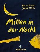 Mitten in der Nacht by Bruno Blume