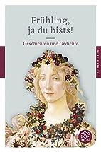 Frühling, ja du bists!: Geschichten und…