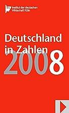 Deutschland in Zahlen 2008 by Institut der…