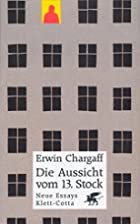 Die Aussicht vom 13. Stock: Neue Essays…