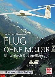 Flug ohne Motor. Ein Lehrbuch für den…