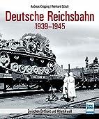 Deutsche Reichsbahn 1939-1945 by Andreas…