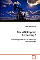 Does Oil Impede Democracy?: Evaluating the…