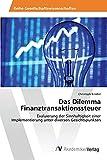 Das Dilemma Finanztransaktionssteuer: Evaluierung der Sinnhaftigkeit einer Implementierung unter diversen Gesichtspunkten
