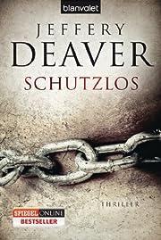 Schutzlos: Thriller av Jeffery Deaver