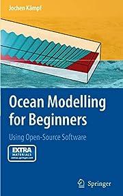 Ocean Modelling for Beginners: Using…