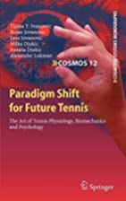 Paradigm Shift for Future Tennis: The Art of…