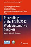 Proceedings of the Fisita 2012 World Automotive Congress / Society of Automotive Engineers of China (SAE-China), International Federation of Automotive Engineering Societies (FISITA) (eds.)