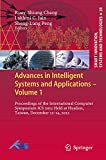 Advances in intelligent systems and applications. proceedings of the International Computer Symposium ICS 2012, held at Hualien, Taiwan, December 12-14, 2012 / Ruay-Shiung Chang, Lakhmi C. Jain, and Sheng-Lung Peng (eds.)