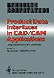 Product data interfaces in CAD/CAM applications : design, implementation, and experiences / edited by J. Encarnação, R. Schuster, E. Vöge
