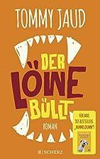 Der Löwe büllt: Roman by Tommy…