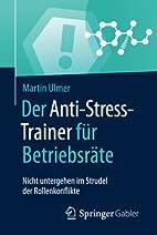 Der Anti-Stress-Trainer für Betriebsräte:…