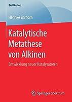 Katalytische Metathese von Alkinen:…