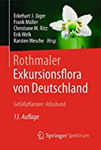 Rothmaler - Exkursionsflora von Deutschland,…