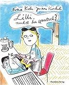Lilli, machst du Quatsch? by Nina Kuhn