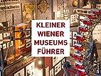 Kleiner Wiener Museumsführer by Thomas…