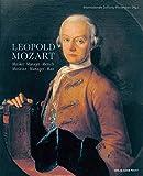 Leopold Mozart : Musiker-Manager-Mensch = musician-manager-man / vorgelegt von Anja Morgenstern unter Mitarbeit von Gabriele Ramsauer und Johanna Senigl ; Internationale Stiftung Mozarteum (Hrsg.)