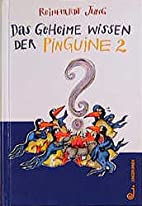 Das geheime Wissen der Pinguine, Bd.2 by…