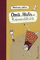 Oma, Huhn und Kümmelfritz by Michael Roher