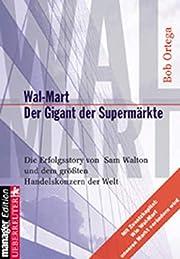 Wal- Mart. Der Gigant der Supermärkte…