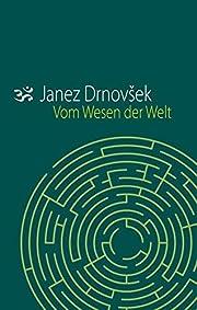 Vom Wesen der Welt de Janez Drnovšek