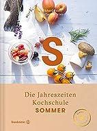 Sommer: Die Jahreszeiten-Kochschule by…