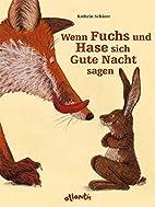 Wenn Fuchs und Hase sich Gute Nacht sagen by…