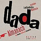 Dada-Almanach: Vom Aberwitz ästhetischer…