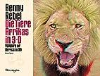 Die Tiere Afrikas in 3-D by Benny Rebel