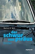 Der Schwur von Piräus by Markus A. Will