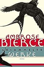 Gesammelte Werke by Ambrose Bierce