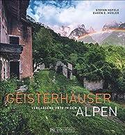 Lost Places: Geisterhäuser - Verlassene…